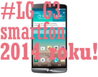 LG G3 - smartfon 2014 roku!